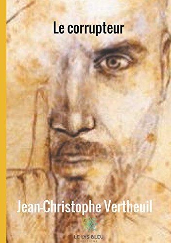 Le Corrupteur par Jean-Christophe Vertheuil