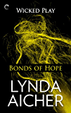 Bonds of Hope: Book Four of Wicked Play (English Edition)