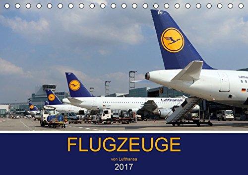 flugzeuge-von-lufthansa-2017-tischkalender-2017-din-a5-quer-auf-den-fotos-sind-die-verschiedenen-flu