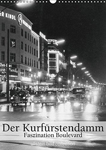 Der Kurfürstendamm - Faszination Boulevard (Wandkalender 2019 DIN A3 hoch): Fotografien der ullstein bild collection zum Kurfürstendamm in Berlin - ... (Monatskalender, 14 Seiten ) (CALVENDO Orte)