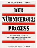 Der Nürnberger Prozess: Das Verfahren gegen die Hauptkriegsverbrecher 1945-1946
