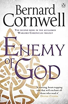 Enemy of God: A Novel of Arthur (The Warlord Chronicles)