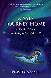 A Safe Journey Home: A Simple Guide to Achieving a Peaceful Death