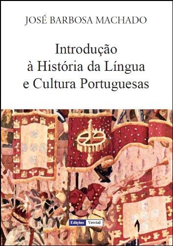 Introdução à História da Língua e Cultura Portuguesas (Portuguese Edition) por José Barbosa Machado