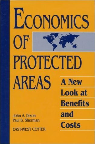Economics of Protected Areas: A New Look At Benefits And Costs by Paul B. Sherman (1990-09-01)