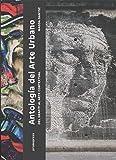 Antología del arte urbano. Del grafiti al arte contextural