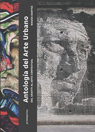 Antología del arte urbano : del grafiti al arte contextual