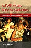 Live from Dar es Salaam: Popular Music and Tanzania's Music Economy (African Expressive Cultures) by Alex Perullo (2011-11-25)