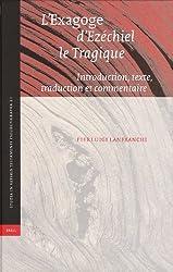 21: L'exagoge d'Ezechiel le Tragique: Introduction, Texte, Traduction et Commentaire (Studia in Veteris Testamenti Pseudepigrapha)