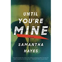 [(Until You're Mine)] [By (author) Samantha Hayes] published on (December, 2014)