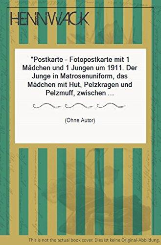 Postkarte - Fotopostkarte mit 1 Mädchen und 1 Jungen um 1911. Der Junge in Matrosenuniform, das Mädchen mit Hut, Pelzkragen und Pelzmuff, zwischen ihnen 1 kleiner weißer Hund. Rückseitig Gruß - Mädchen-kleidung Hund Kleiner
