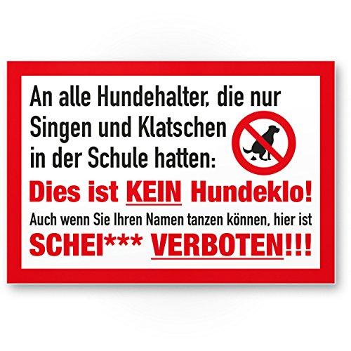 Singen/Klatschen Kein Hundeklo, Kunststoff Schild Hunde kacken verboten - Verbotsschild/Hundeverbotsschild, Verbot Hundeklo/Hundekot / Hundehaufen/Hundekacke