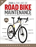 Zinn & the Art of Road Bike Maintenance: The Worlds Best-Selling Bicycle Repair and Maintenance Guide
