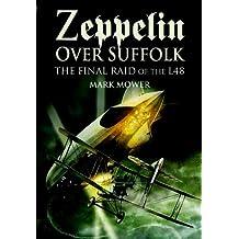 Zeppelin over Suffolk: The Final Raid of L48