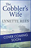 The Cobblers Wife: A gritty saga from the bestselling author of The Workhouse Waif (English Edition)