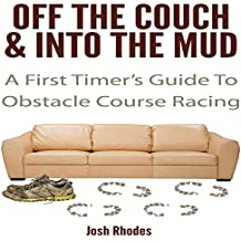 Off the Couch & into the Mud: A First Timer's Guide to Obstacle Course Racing