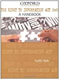 The Right to Information ACT 2005: A Handbook (Oxford India Handbooks)