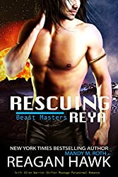 Rescuing Reya: Scifi Alien Warrior Shifter Paranormal Romance (The Beast Masters Book 3) (English Edition)