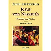 Jesus von Nazareth: Befreiung zum Frieden, Band 2: Glauben in Freiheit