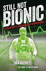 Still Not Bionic: Adventures In Unremarkable Ultrarunning