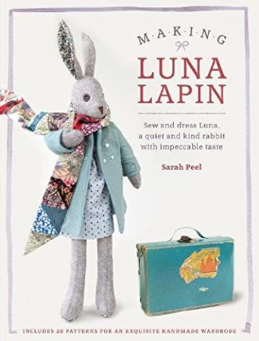 Making Luna Lapin: Sew and dress Luna, a quiet and