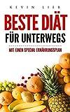 DIÄT: Beste Diät für unterwegs!: Mit Spezial Ernährungsplan