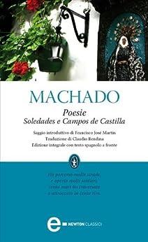 Poesie. Soledades e Campos de Castilla (eNewton Classici) (Italian Edition) de [Machado, Antonio]