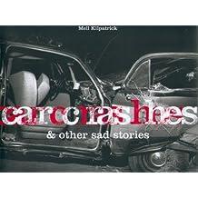 Car Crashes & Other Sad Stories (Photobook)