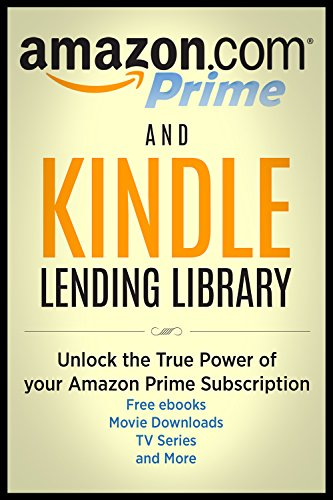 Amazon Prime and Kindle Lending Library: Unlock the True Power of ...