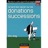 Ce qu'il faut savoir sur les donations successions