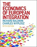 The Economics of European Integration (UK Higher Education Business Economics)
