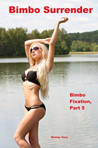Bimbo Surrender (Bimbo Fixation Book 5)