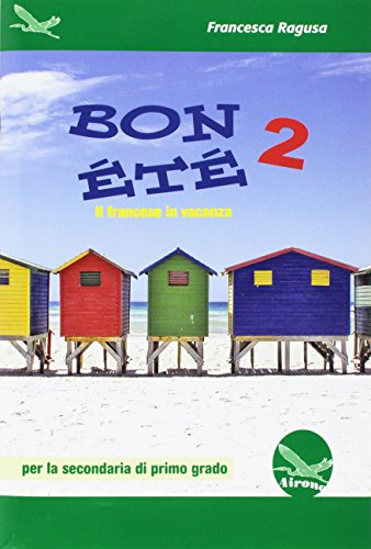 Bon été. Il francese in vacanza. Ediz. italiana e francese. Per la Scuola media. Con CD-Audio: 2