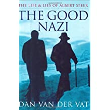 The Good Nazi: The Life and Lies of Albert Speer by Dan Van der Vat (1997-11-01)