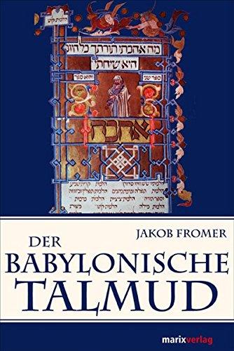 Der Babylonische Talmud: Ein Zugang zur wichtigsten Quelle der jüdischen Religion. (Judaika)