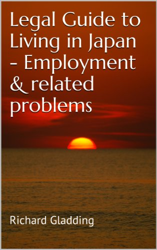 Legal Guide to Living in Japan - Employment & related problems (English Edition) por Richard Gladding