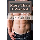 More Than I Wanted (Secret Desires) (Volume 1) by Ava Catori (2012-11-23)