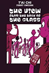 Tai Chi Students confessions: The view from the back of the class: Volume 1