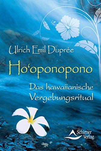Ho'oponopono: Das hawaiianische Vergebungsritual von [Duprée, Ulrich Emil]