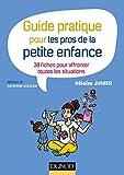 Telecharger Livres Guide pratique pour les pros de la petite enfance 38 fiches pour affronter toutes les situations (PDF,EPUB,MOBI) gratuits en Francaise