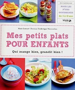 Mes petits plats pour enfants par [MARCOMBES, Frédérique, Marie LETEURE]