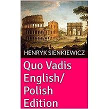 Quo Vadis English/Polish Edition (Henryk Sienkiewicz Books Book 1) (English Edition)
