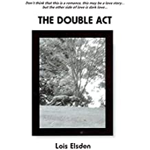 The Double Act: Don't think 'The Double Act' is a romance, this may be a love story… but the other side of love is dark love.