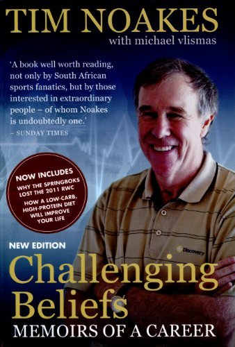 By Tim Noakes - Challenging Beliefs: Memoirs of a Career (New)