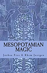Mesopotamian Magic: A Comprehensive Course in Sumerian & Babylonian Mardukite Systems of Ancient Magick & Religion