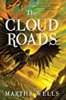 The Books of the Raksura, tome 1 : The Cloud Roads par Wells