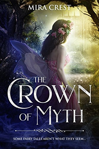 The Crown of Myth Bundle: Part I & II (The Fae Queens) (English Edition) von [Crest, Mira]
