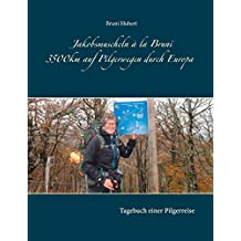 Jakobsmuscheln à la Bruni: 3.500 km auf Pilgerwegen durch Europa