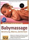 Babymassage. Berührung. Wärme. Zärtlichkeit (GU Ratgeber Kinder) von Voormann. Christina (2004) Taschenbuch