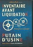 Inventaire avant liquidation + Putain d'usine...